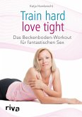 Train hard - love tight (eBook, ePUB)