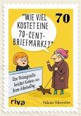 Wie viel kostet eine 70-Cent-Briefmarke? (eBook, PDF)