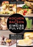 Kochen und Backen mit Eiweißpulver (eBook, ePUB)