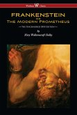 FRANKENSTEIN or The Modern Prometheus (Uncensored 1818 Edition - Wisehouse Classics) (eBook, ePUB)