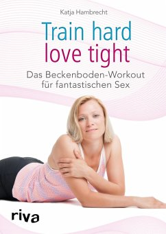 Train hard ? love tight (eBook, PDF)