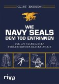 Wie Navy SEALS dem Tod entrinnen (eBook, PDF)