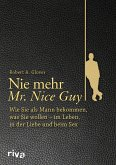 Nie mehr Mr. Nice Guy (eBook, PDF)
