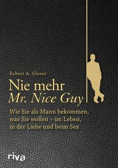 Nie mehr Mr. Nice Guy (eBook, PDF) - Glover, Robert A.