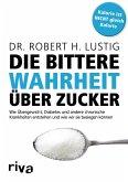 Die bittere Wahrheit über Zucker (eBook, ePUB)