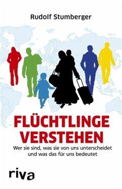 Flüchtlinge verstehen (eBook, ePUB) - Stumberger, Rudolf