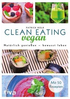 Clean Eating vegan (eBook, ePUB) - Bolk, Patrick