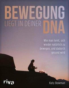 Bewegung liegt in deiner DNA (eBook, PDF) - Bowman, Katy