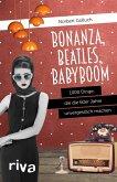 Bonanza, Beatles, Babyboom (eBook, ePUB)