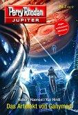 Das Artefakt von Ganymed / Perry Rhodan - Jupiter Bd.2 (eBook, ePUB)