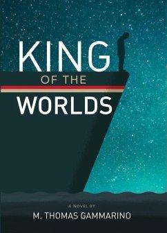 King of the Worlds (eBook, ePUB) - Gammarino, M. Thomas