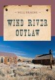 Wind River Outlaw (eBook, ePUB)