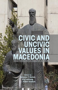 Civic and Uncivic Values in Macedonia - Ramet, Sabrina P.