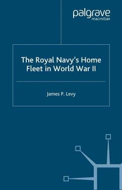 The Royal Navy's Home Fleet in World War 2 - Levy, J.