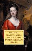 Protestantism, Politics, and Women in Britain, 1660-1714