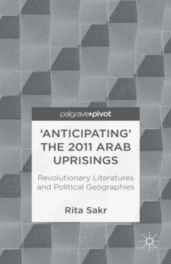 'Anticipating' the 2011 Arab Uprisings - Sakr, R.