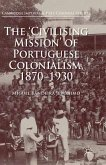The 'Civilising Mission' of Portuguese Colonialism, 1870-1930