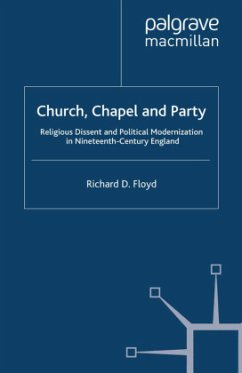 Church, Chapel and Party: Religious Dissent and Political Modernization in Nineteenth-Century England - Floyd, Richard