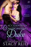 Accidentally Compromising the Duke (eBook, ePUB)