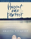 Present Over Perfect Study Guide (eBook, ePUB)