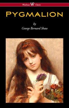 Pygmalion (Wisehouse Classics Edition) (eBook, ePUB) - Shaw, George Bernard