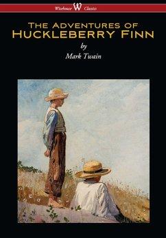 The Adventures of Huckleberry Finn (Wisehouse Classics Edition) (eBook, ePUB) - Twain, Mark