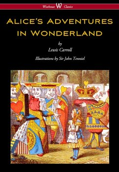 Alice's Adventures in Wonderland (Wisehouse Classics - Original 1865 Edition with the Complete Illustrations by Sir John Tenniel) (eBook, ePUB) - Carroll, Lewis