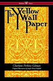 The Yellow Wallpaper (Wisehouse Classics - First 1892 Edition, with the Original Illustrations by Joseph Henry Hatfield) (eBook, ePUB)