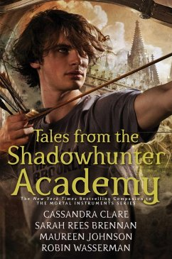 Tales from the Shadowhunter Academy (eBook, ePUB) - Clare, Cassandra; Rees Brennan, Sarah; Johnson, Maureen; Wasserman, Robin