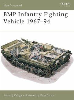 BMP Infantry Fighting Vehicle 1967-94 (eBook, PDF) - Zaloga, Steven J.