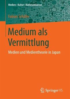 Medium als Vermittlung - Schäfer, Fabian