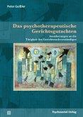Das psychotherapeutische Gerichtsgutachten