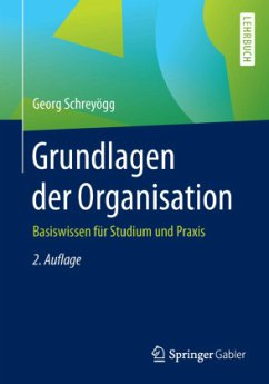 Grundlagen der Organisation - Schreyögg, Georg