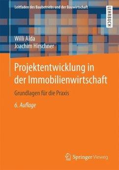 Projektentwicklung in der Immobilienwirtschaft - Alda, Willi; Hirschner, Joachim