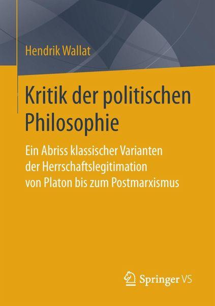 Kritik der politischen Philosophie - Wallat, Hendrik