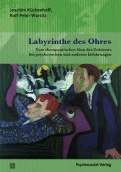 Labyrinthe des Ohres - Küchenhoff, Joachim; Warsitz, Rolf-Peter