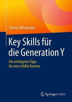 Key Skills für die Generation Y - Würzburger, Thomas