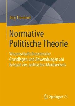 Normative Politische Theorie - Tremmel, Jörg