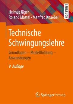 Technische Schwingungslehre - Jäger, Helmut;Mastel, Roland;Knaebel, Manfred
