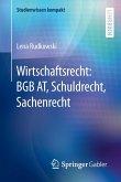 Wirtschaftsrecht: BGB AT, Schuldrecht, Sachenrecht