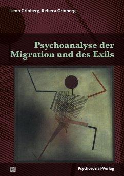 Psychoanalyse der Migration und des Exils - Grinberg, León; Grinberg, Rebeca
