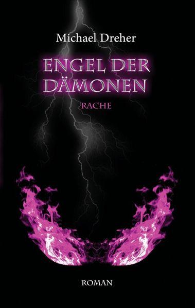Engel der Dämonen - Dreher, Michael