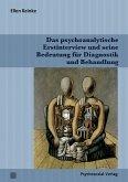 Das psychoanalytische Erstinterview und seine Bedeutung für Diagnostik und Behandlung