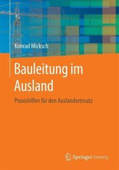 Bauleitung im Ausland - Micksch, Konrad