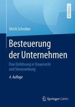 Besteuerung der Unternehmen - Schreiber, Ulrich