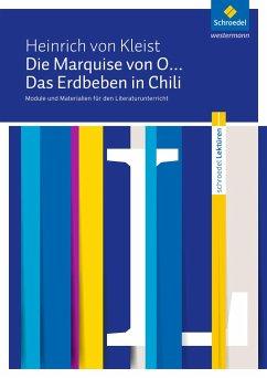 Die Marquise von O... / Das Erdbeben in Chili: Module und Materialien für den Literaturunterricht - Kleist, Heinrich von; Seiler, Bernd W.