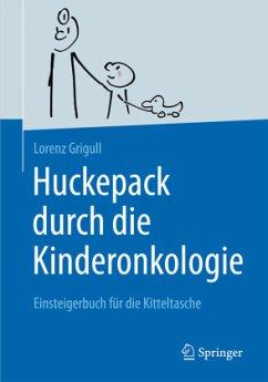 Huckepack durch die Kinderonkologie - Grigull, Lorenz