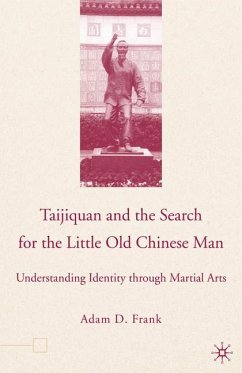Taijiquan and The Search for The Little Old Chinese Man - Frank, A.