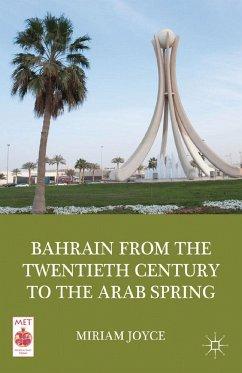 Bahrain from the Twentieth Century to the Arab Spring - Joyce, M.