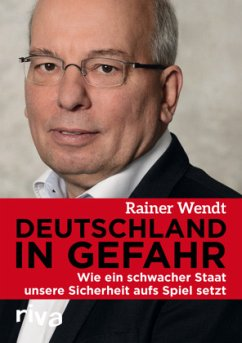 Deutschland in Gefahr - Wendt, Rainer